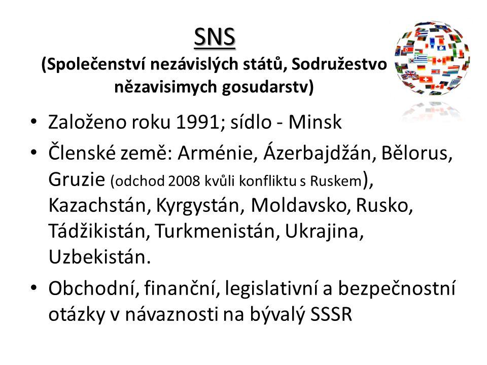 SNS SNS (Společenství nezávislých států, Sodružestvo nězavisimych gosudarstv) Založeno roku 1991; sídlo - Minsk Členské země: Arménie, Ázerbajdžán, Bě