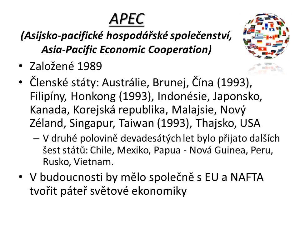 APEC APEC (Asijsko-pacifické hospodářské společenství, Asia-Pacific Economic Cooperation) Založené 1989 Členské státy: Austrálie, Brunej, Čína (1993),