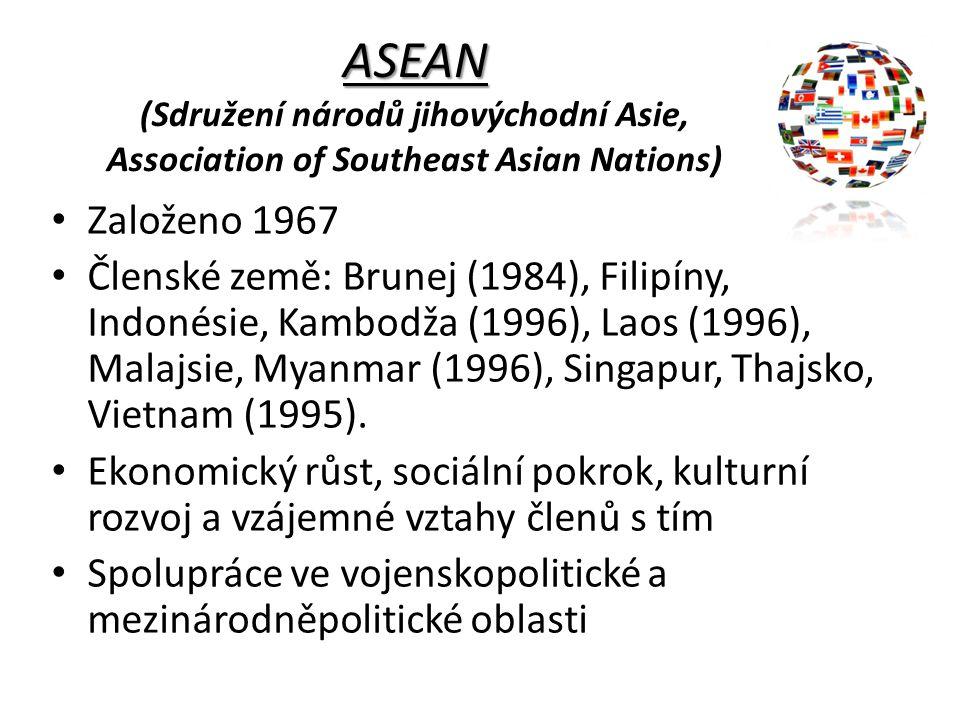 SAARC SAARC (Jihoasijské společenství pro hospodářskou spolupráci) Založeno 1985 Členské státy: Indie, Pákistán, Maledivy, Bhútán, Nepál, Srí Lanka, Bangladéš Ekonomický, technologický, kulturní a sociální rozvoj