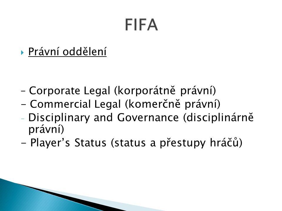  Právní oddělení – Corporate Legal (korporátně právní) - Commercial Legal (komerčně právní) - Disciplinary and Governance (disciplinárně právní) - Pl