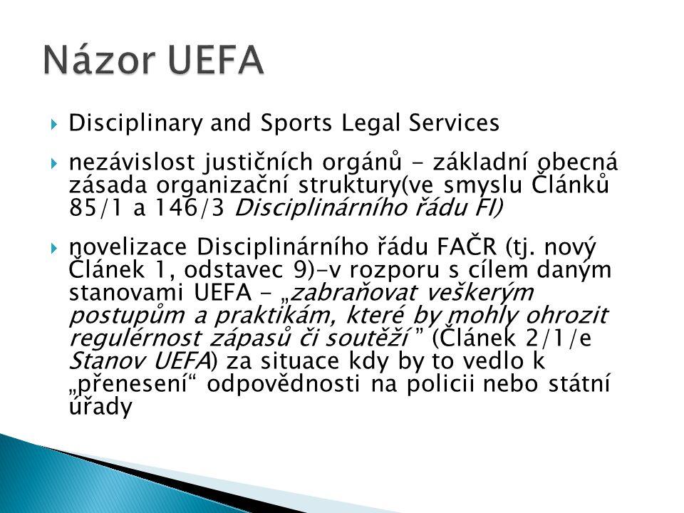  Disciplinary and Sports Legal Services  nezávislost justičních orgánů - základní obecná zásada organizační struktury(ve smyslu Článků 85/1 a 146/3