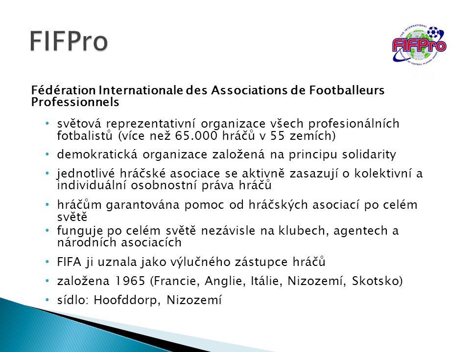 Fédération Internationale des Associations de Footballeurs Professionnels světová reprezentativní organizace všech profesionálních fotbalistů (více ne