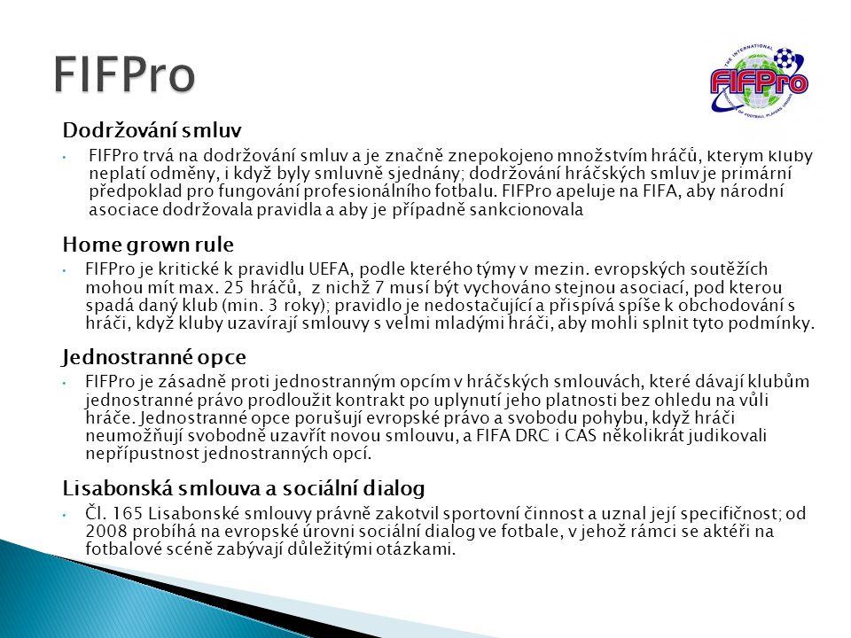 Dodržování smluv FIFPro trvá na dodržování smluv a je značně znepokojeno množstvím hráčů, kterým kluby neplatí odměny, i když byly smluvně sjednány; d