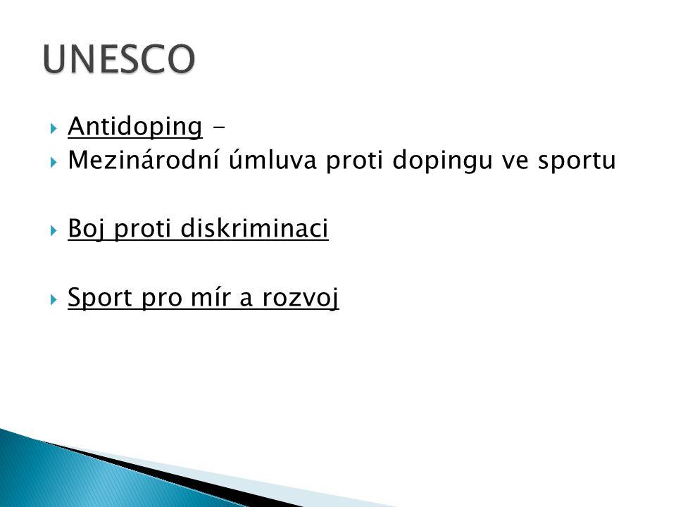 Antidoping -  Mezinárodní úmluva proti dopingu ve sportu  Boj proti diskriminaci  Sport pro mír a rozvoj