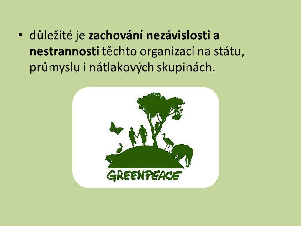 důležité je zachování nezávislosti a nestrannosti těchto organizací na státu, průmyslu i nátlakových skupinách.