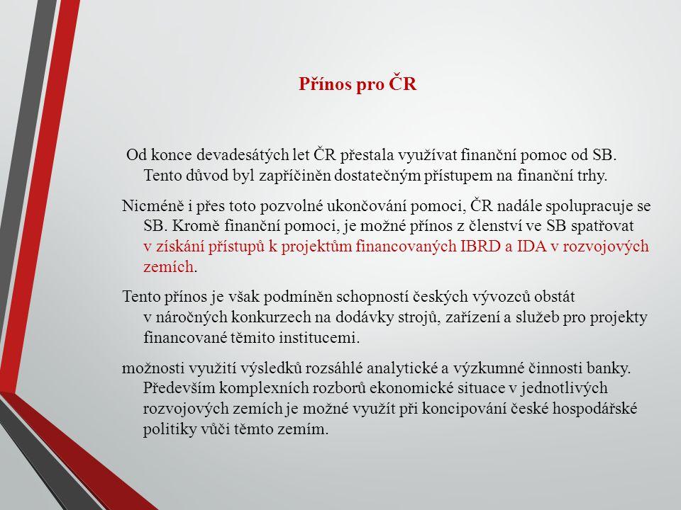 Přínos pro ČR Od konce devadesátých let ČR přestala využívat finanční pomoc od SB.
