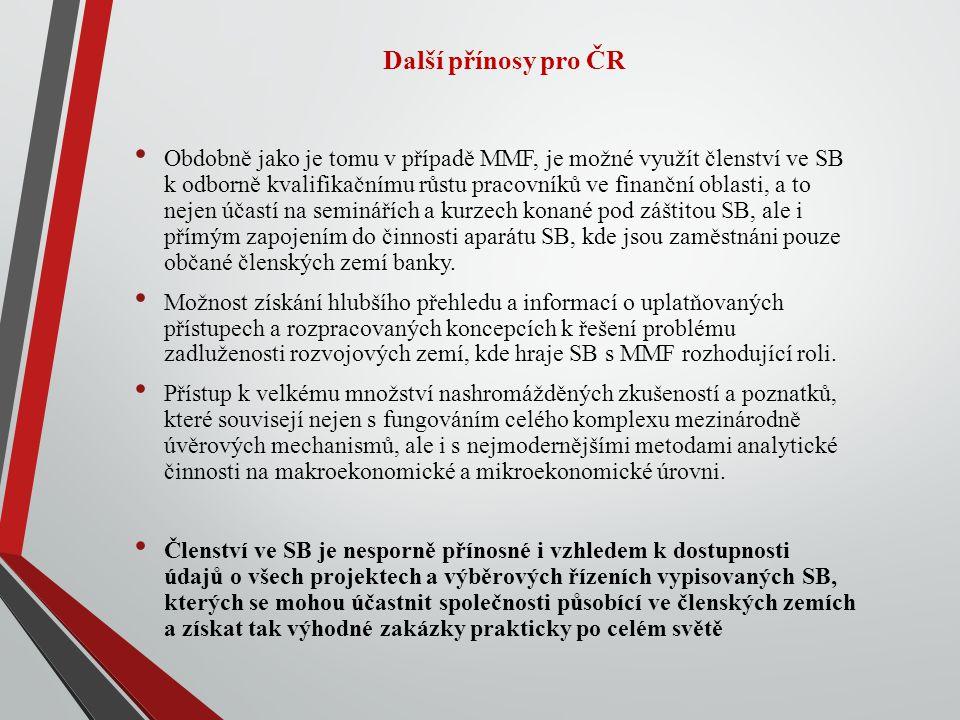 Další přínosy pro ČR Obdobně jako je tomu v případě MMF, je možné využít členství ve SB k odborně kvalifikačnímu růstu pracovníků ve finanční oblasti, a to nejen účastí na seminářích a kurzech konané pod záštitou SB, ale i přímým zapojením do činnosti aparátu SB, kde jsou zaměstnáni pouze občané členských zemí banky.