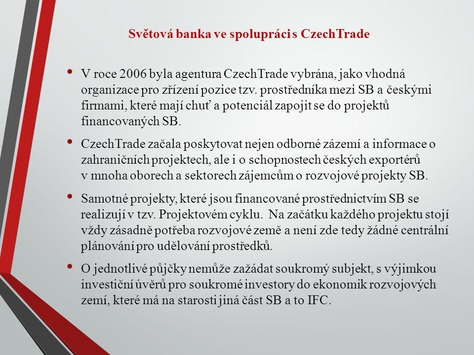 Světová banka ve spolupráci s CzechTrade V roce 2006 byla agentura CzechTrade vybrána, jako vhodná organizace pro zřízení pozice tzv.