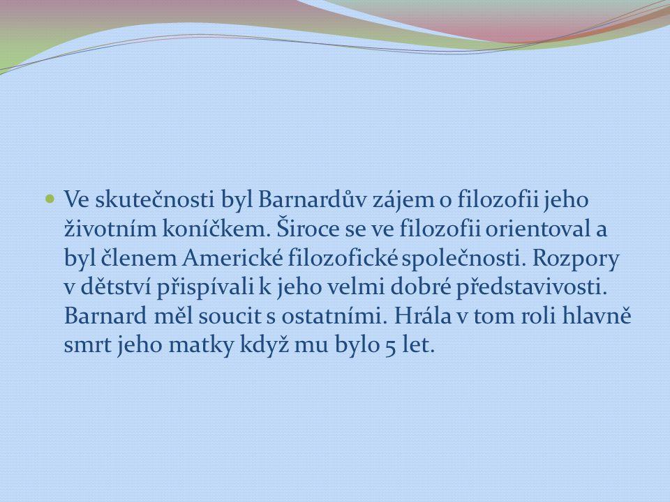Ve skutečnosti byl Barnardův zájem o filozofii jeho životním koníčkem. Široce se ve filozofii orientoval a byl členem Americké filozofické společnosti