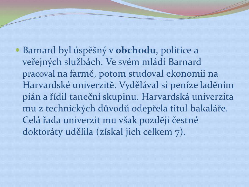 Barnard byl úspěšný v obchodu, politice a veřejných službách. Ve svém mládí Barnard pracoval na farmě, potom studoval ekonomii na Harvardské univerzit