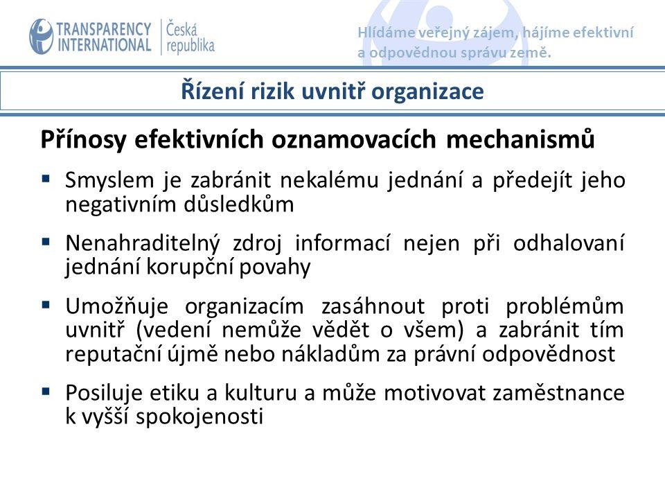 Přínosy efektivních oznamovacích mechanismů  Smyslem je zabránit nekalému jednání a předejít jeho negativním důsledkům  Nenahraditelný zdroj informa