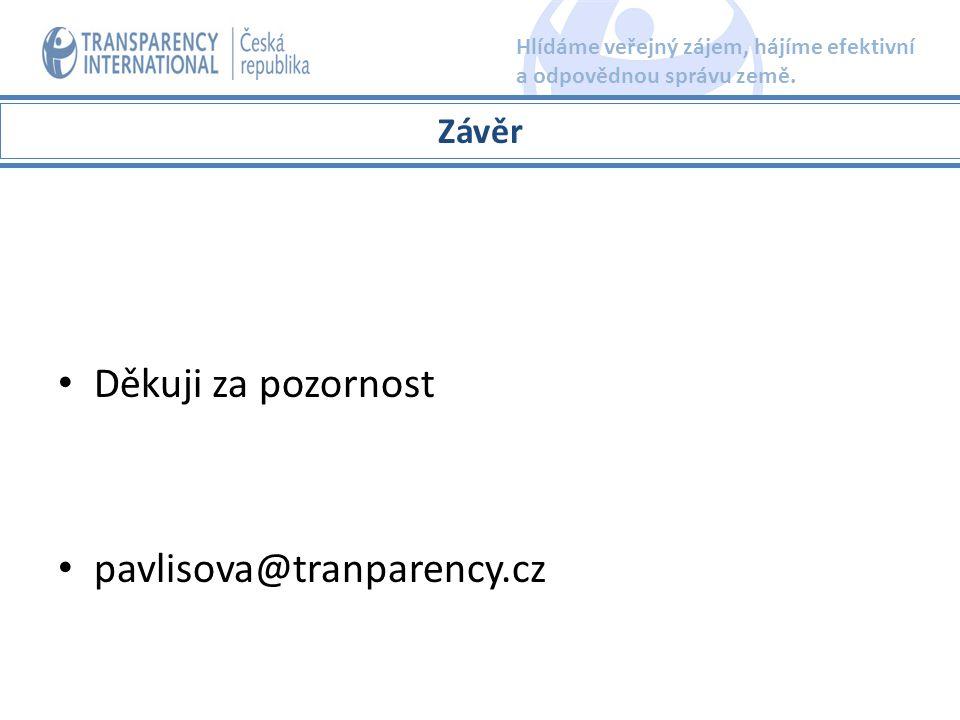 Děkuji za pozornost pavlisova@tranparency.cz Hlídáme veřejný zájem, hájíme efektivní a odpovědnou správu země. Závěr