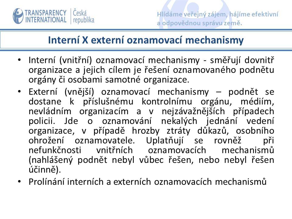 Interní (vnitřní) oznamovací mechanismy - směřují dovnitř organizace a jejich cílem je řešení oznamovaného podnětu orgány či osobami samotné organizac