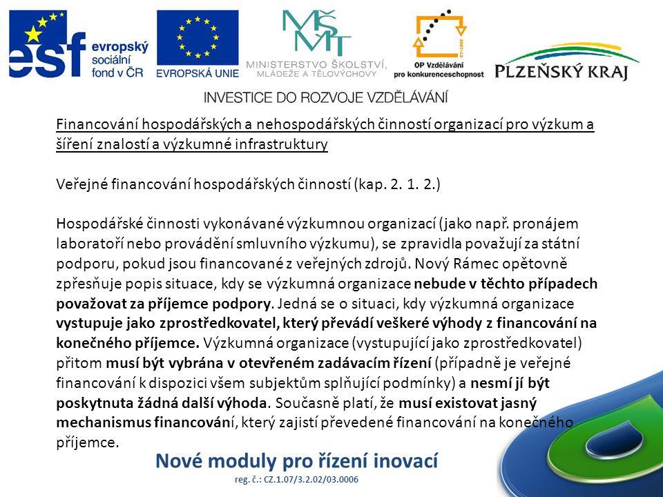 Financování hospodářských a nehospodářských činností organizací pro výzkum a šíření znalostí a výzkumné infrastruktury Veřejné financování hospodářských činností (kap.