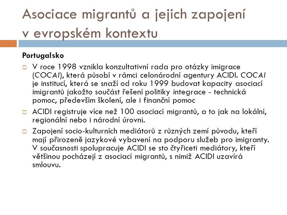 Asociace migrantů a jejich zapojení v evropském kontextu Portugalsko  V roce 1998 vznikla konzultativní rada pro otázky imigrace (COCAI), která působí v rámci celonárodní agentury ACIDI.