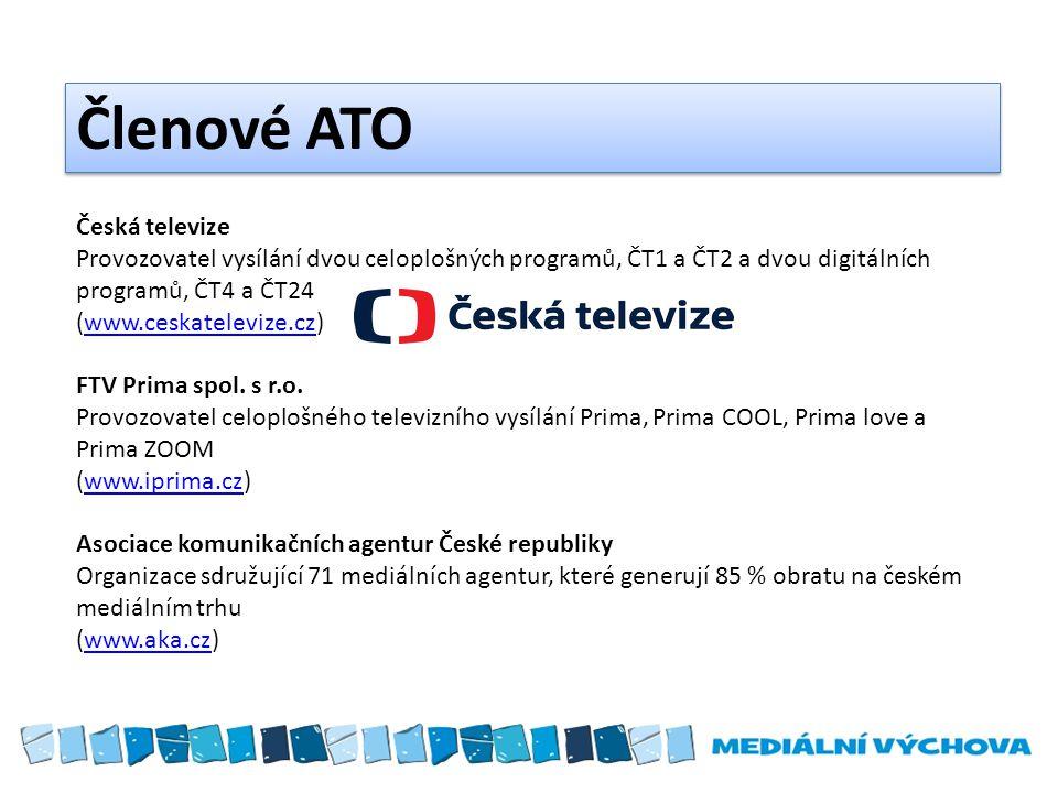 Členové ATO Česká televize Provozovatel vysílání dvou celoplošných programů, ČT1 a ČT2 a dvou digitálních programů, ČT4 a ČT24 (www.ceskatelevize.cz)www.ceskatelevize.cz FTV Prima spol.