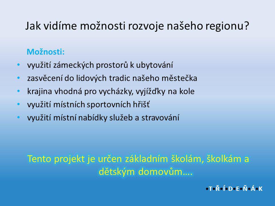 Jak vidíme možnosti rozvoje našeho regionu TŘÍDEŇÁK
