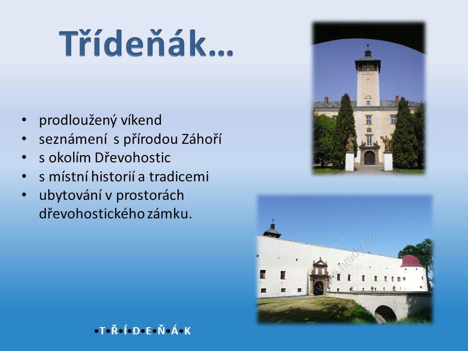prodloužený víkend seznámení s přírodou Záhoří s okolím Dřevohostic s místní historií a tradicemi ubytování v prostorách dřevohostického zámku.