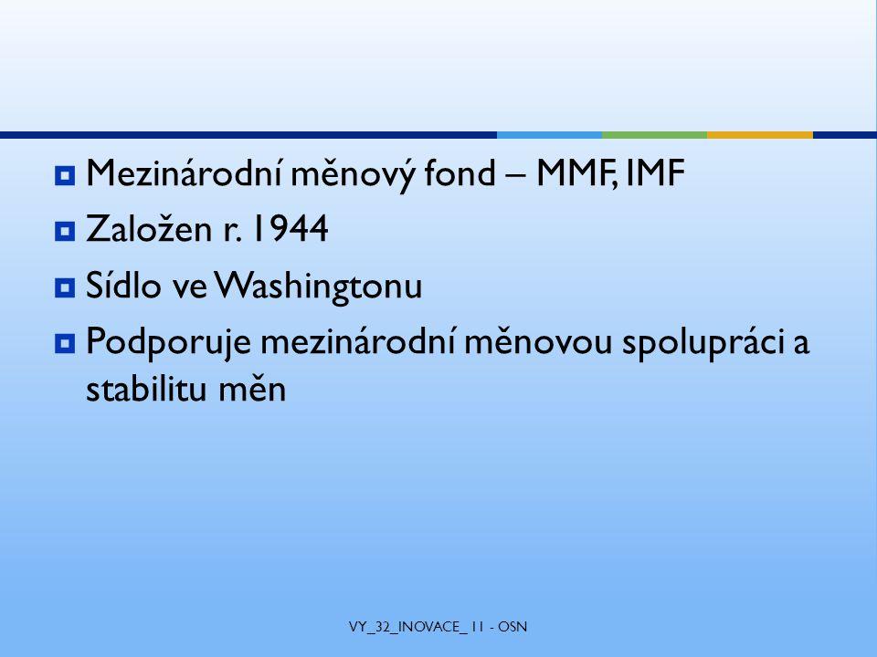 MMezinárodní měnový fond – MMF, IMF ZZaložen r.