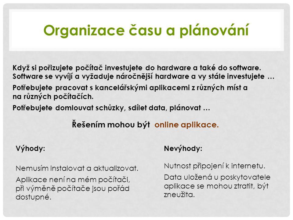 Řešení: Cloud computing http://googleapps.cz http://www.office-365.cz Online aplikace V souvislosti s online aplikacemi se objevil pojem Cloud computing.