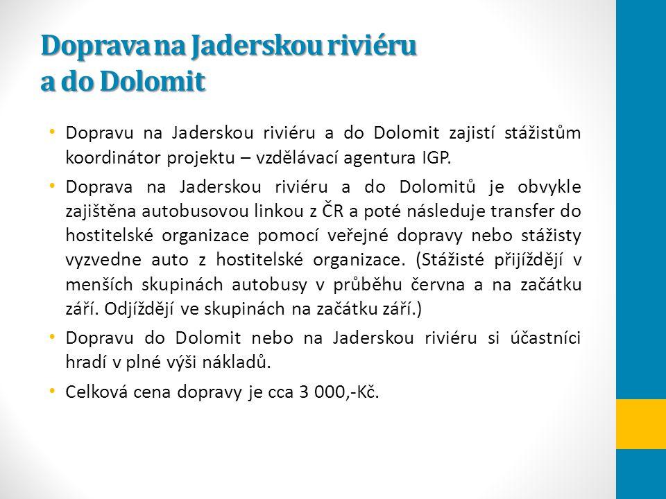 Doprava na Jaderskou riviéru a do Dolomit Dopravu na Jaderskou riviéru a do Dolomit zajistí stážistům koordinátor projektu – vzdělávací agentura IGP.