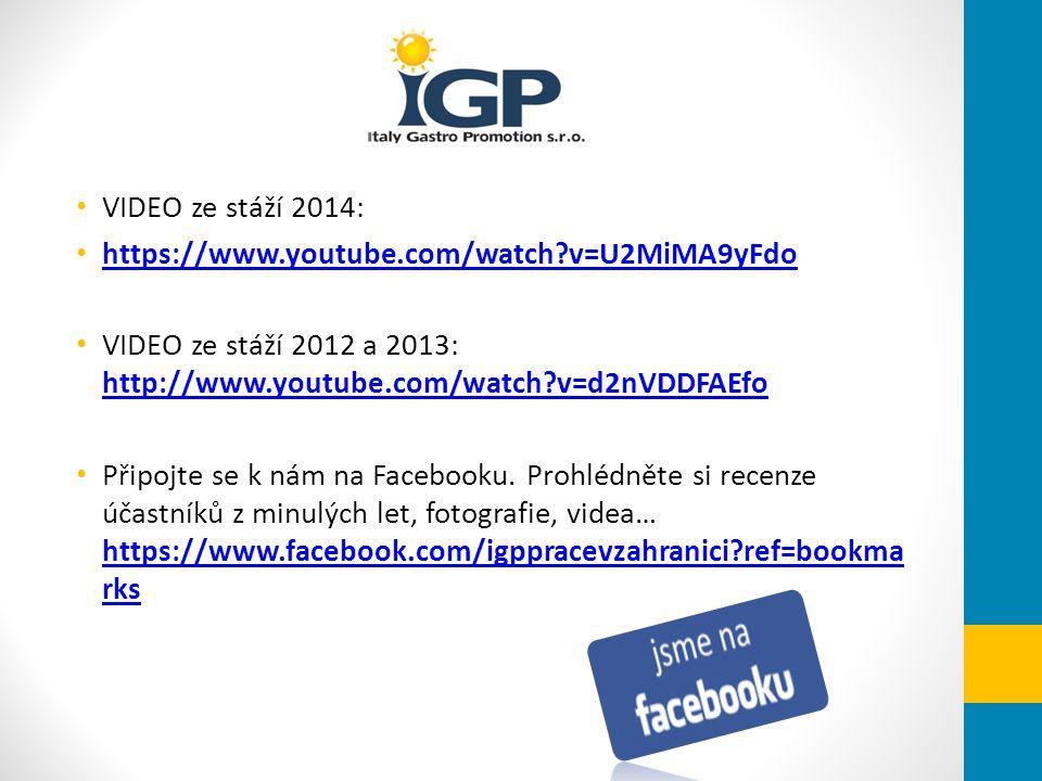 VIDEO ze stáží 2014: https://www.youtube.com/watch?v=U2MiMA9yFdo VIDEO ze stáží 2012 a 2013: http://www.youtube.com/watch?v=d2nVDDFAEfo http://www.you