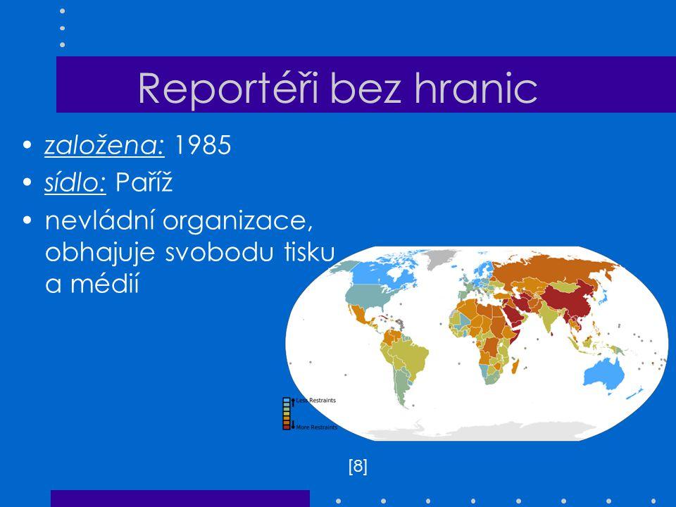 Reportéři bez hranic založena: 1985 sídlo: Paříž nevládní organizace, obhajuje svobodu tisku a médií [8][8]