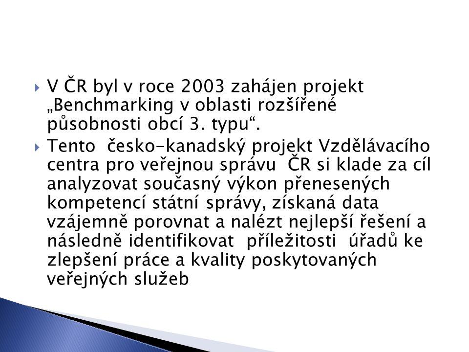 """ V ČR byl v roce 2003 zahájen projekt """"Benchmarking v oblasti rozšířené působnosti obcí 3."""