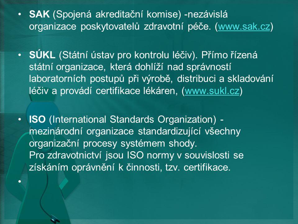 SAK (Spojená akreditační komise) -nezávislá organizace poskytovatelů zdravotní péče.