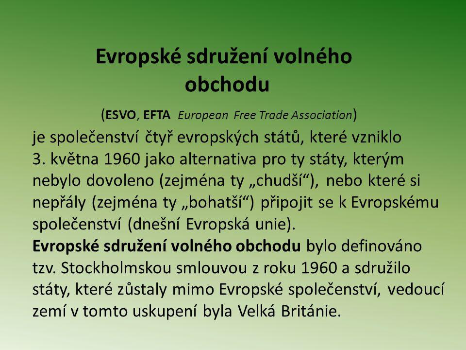 Evropské sdružení volného obchodu ( ESVO, EFTA European Free Trade Association ) je společenství čtyř evropských států, které vzniklo 3.