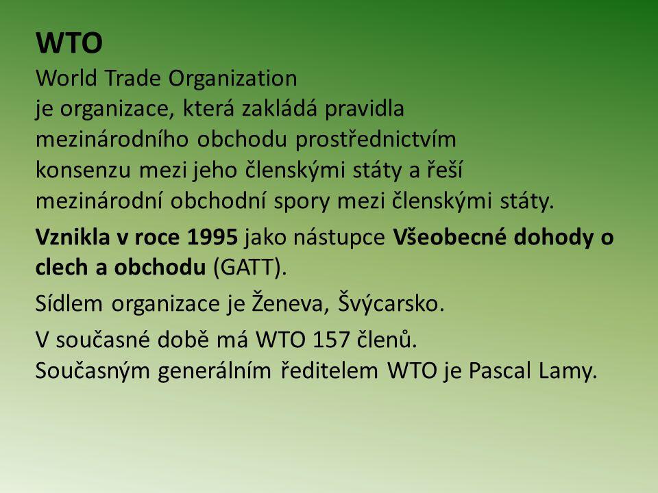 WTO World Trade Organization je organizace, která zakládá pravidla mezinárodního obchodu prostřednictvím konsenzu mezi jeho členskými státy a řeší mezinárodní obchodní spory mezi členskými státy.