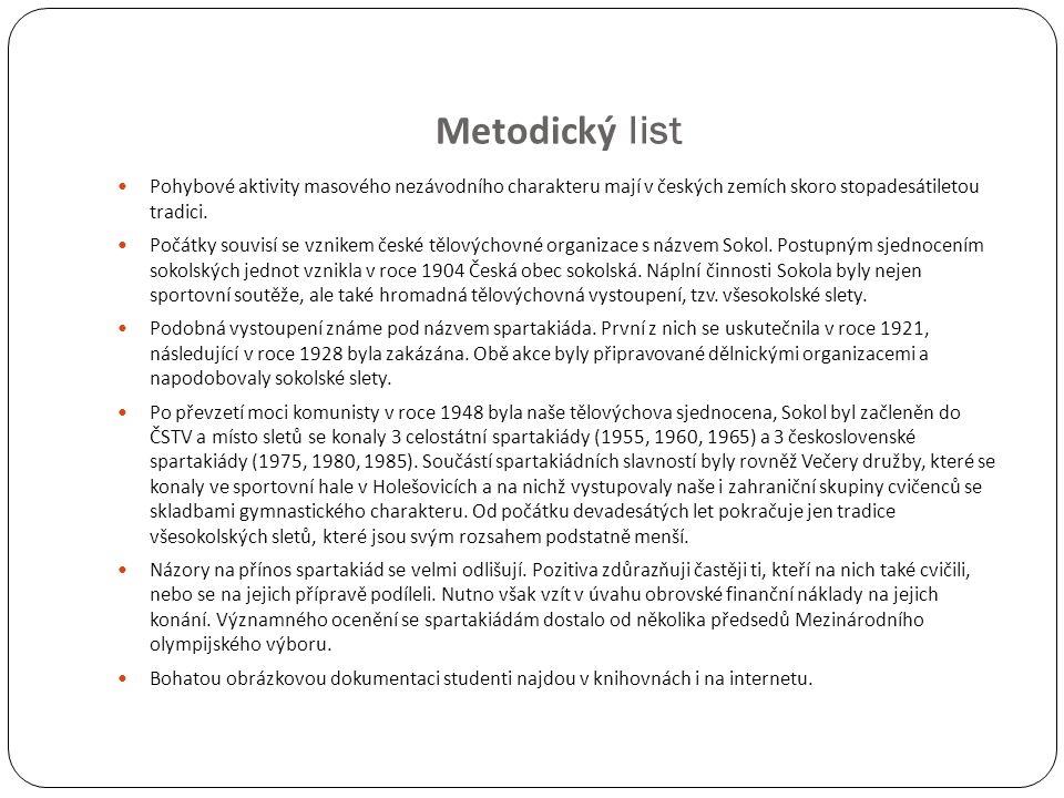Metodický list Pohybové aktivity masového nezávodního charakteru mají v českých zemích skoro stopadesátiletou tradici.