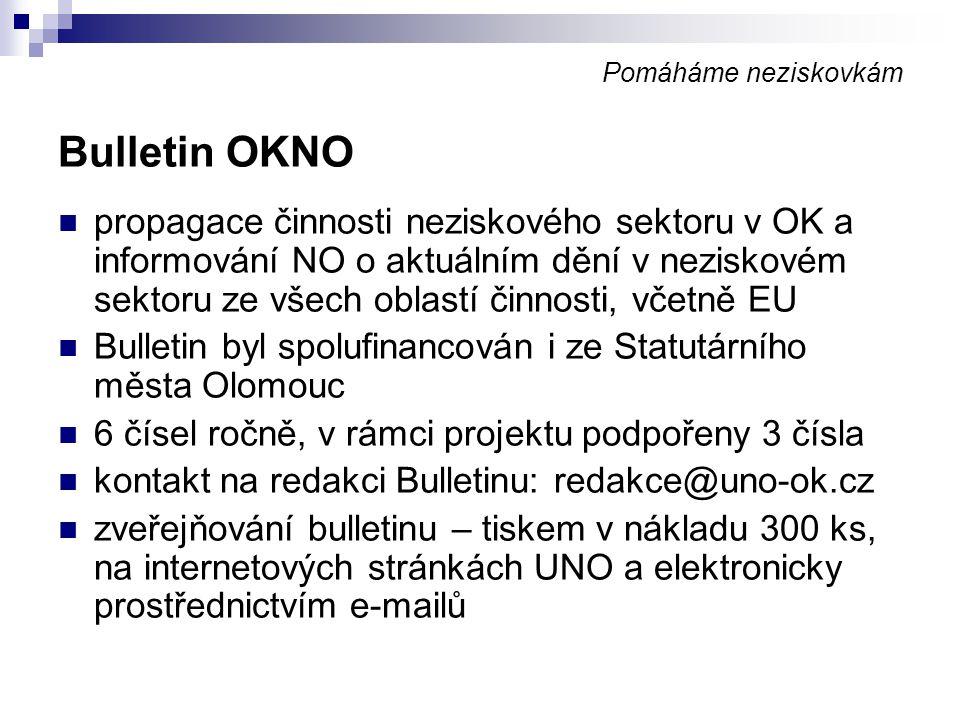 Pomáháme neziskovkám Bulletin OKNO propagace činnosti neziskového sektoru v OK a informování NO o aktuálním dění v neziskovém sektoru ze všech oblastí