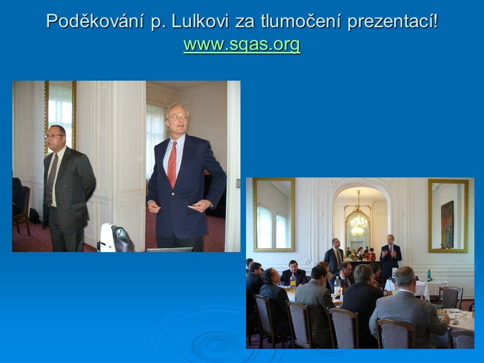 Poděkování p. Lulkovi za tlumočení prezentací! www.sqas.org www.sqas.org