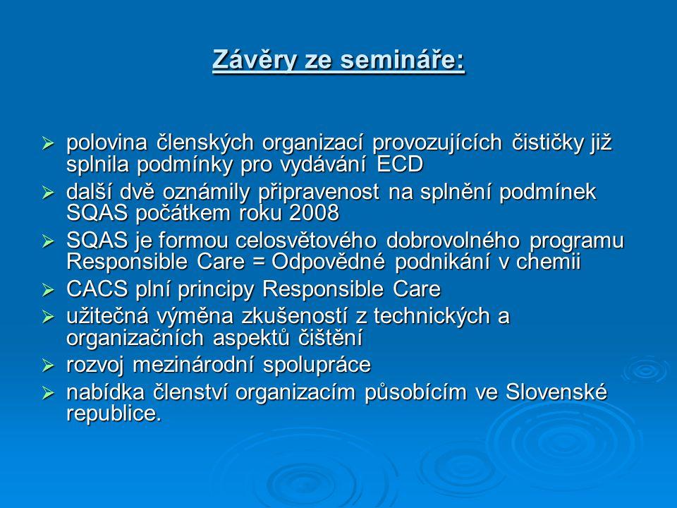 Závěry ze semináře:  polovina členských organizací provozujících čističky již splnila podmínky pro vydávání ECD  další dvě oznámily připravenost na
