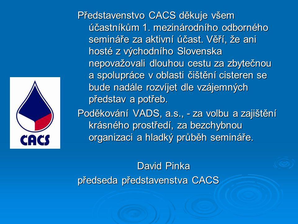 Představenstvo CACS děkuje všem účastníkům 1. mezinárodního odborného semináře za aktivní účast. Věří, že ani hosté z východního Slovenska nepovažoval
