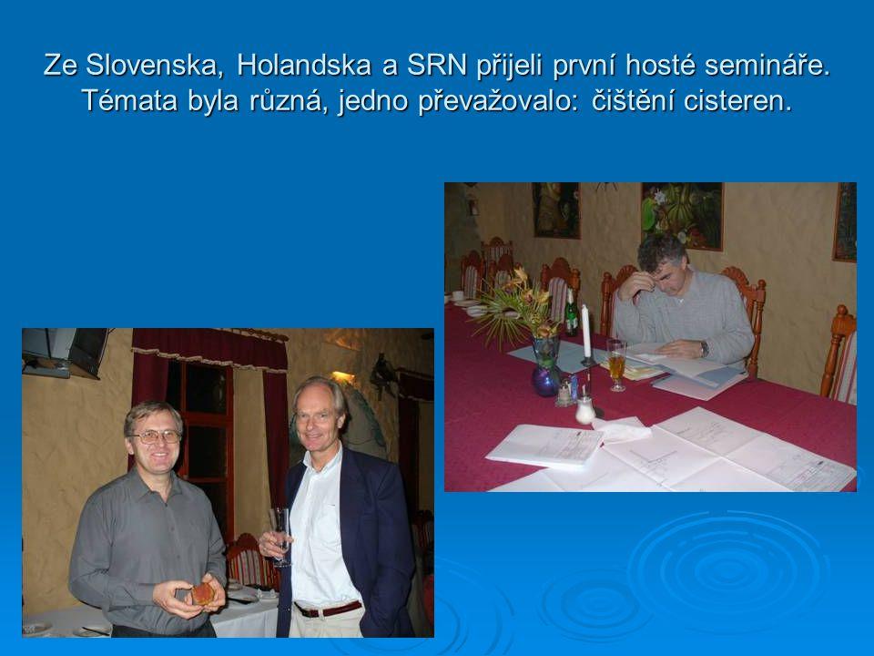 Ze Slovenska, Holandska a SRN přijeli první hosté semináře. Témata byla různá, jedno převažovalo: čištění cisteren.