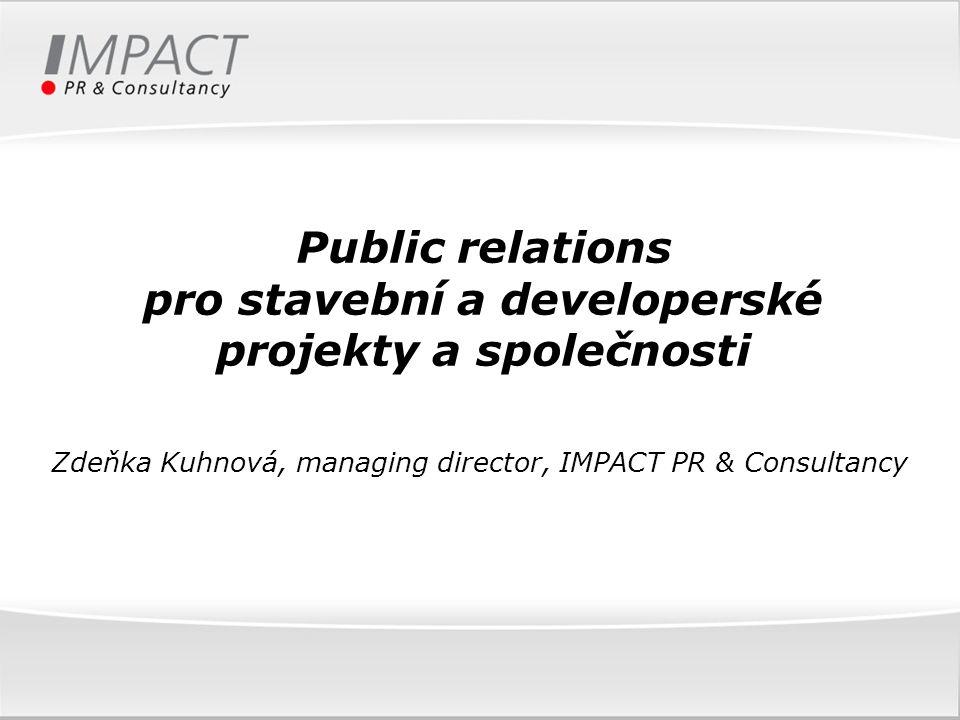 Public relations pro stavební a developerské projekty a společnosti Zdeňka Kuhnová, managing director, IMPACT PR & Consultancy