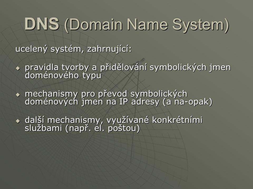 Nameserver  Každá doména musí mít nejméně jeden nameserver.