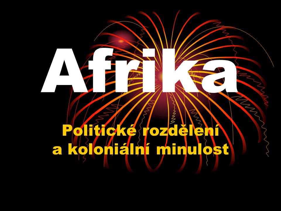 Afrika Politické rozdělení a koloniální minulost