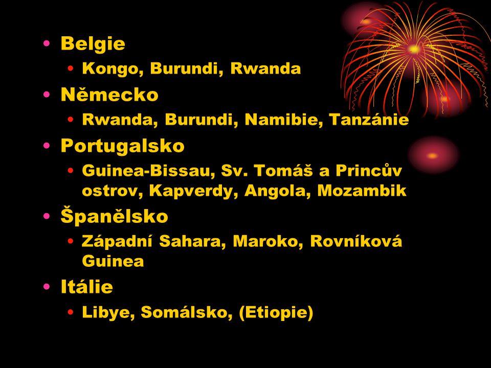 Belgie Kongo, Burundi, Rwanda Německo Rwanda, Burundi, Namibie, Tanzánie Portugalsko Guinea-Bissau, Sv. Tomáš a Princův ostrov, Kapverdy, Angola, Moza