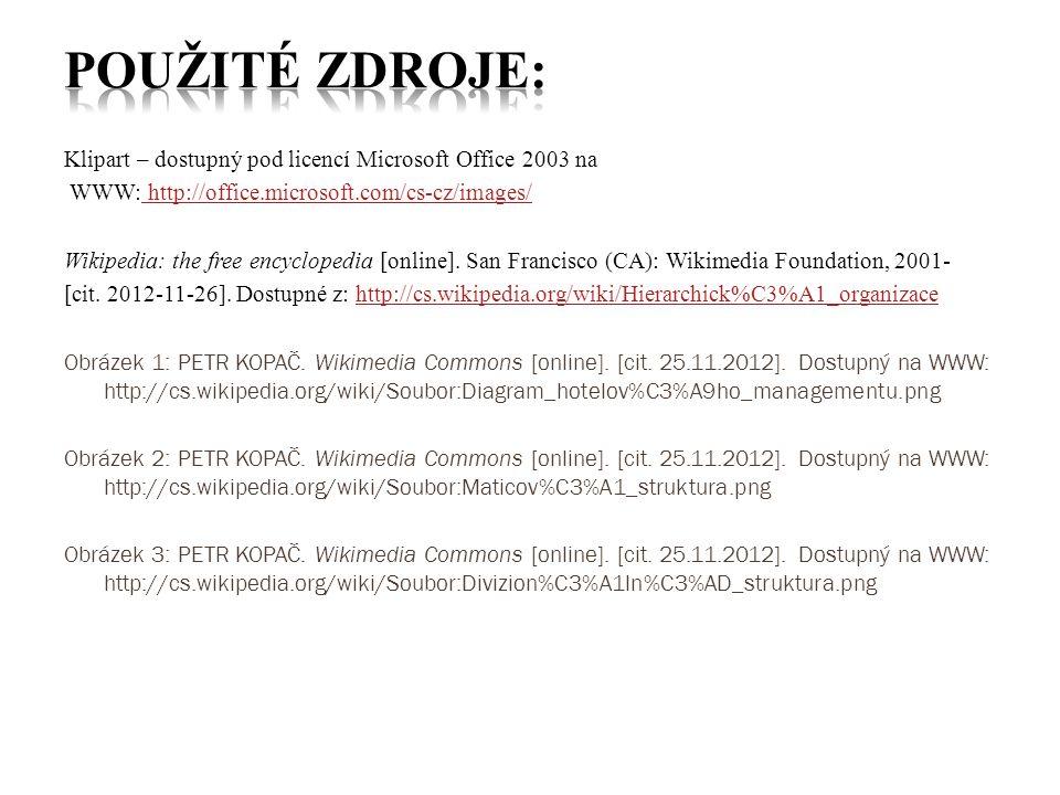 Klipart – dostupný pod licencí Microsoft Office 2003 na WWW: http://office.microsoft.com/cs-cz/images/ http://office.microsoft.com/cs-cz/images/ Wikip