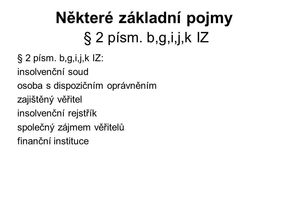 Některé základní pojmy § 2 písm.b,g,i,j,k IZ § 2 písm.