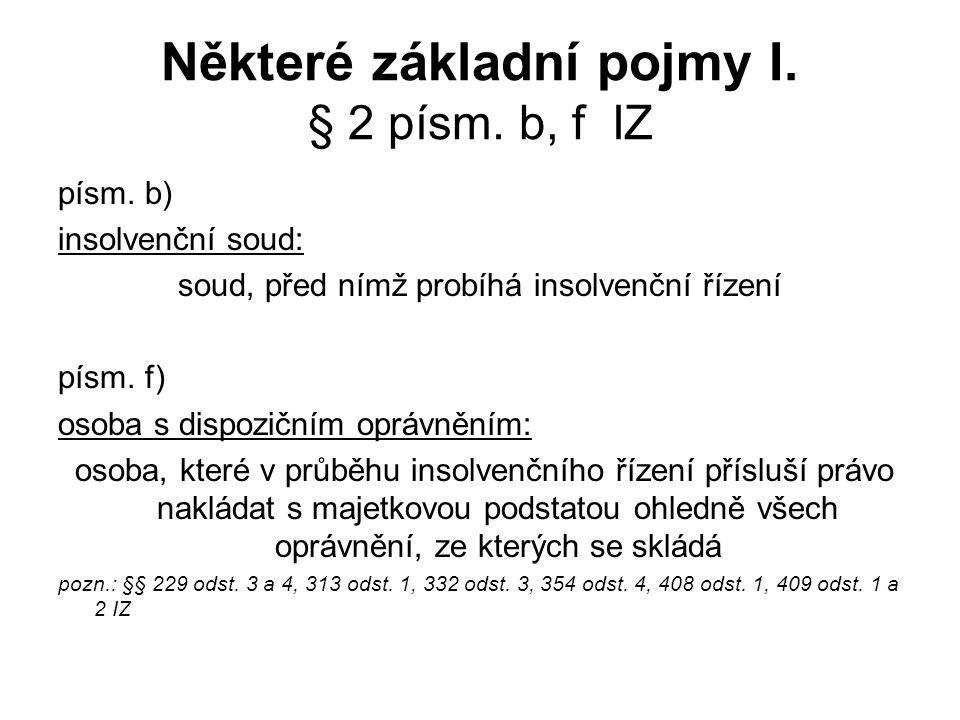 Některé základní pojmy I.§ 2 písm. b, f IZ písm.