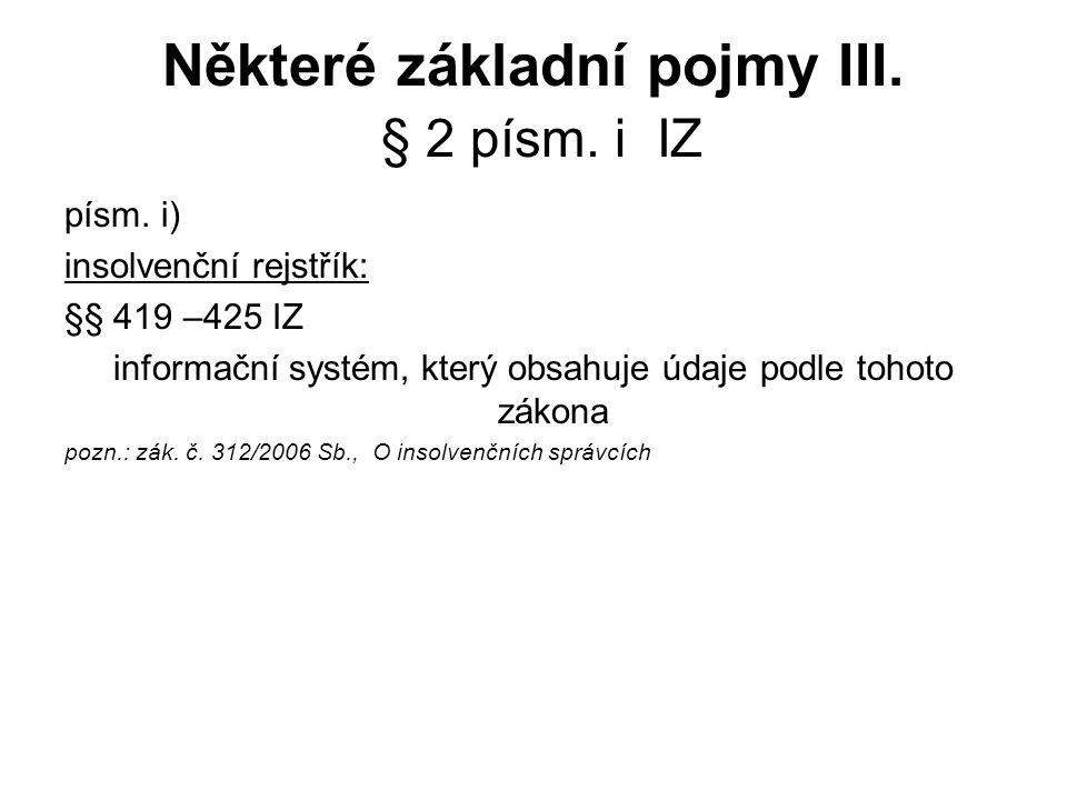 Některé základní pojmy III.§ 2 písm. i IZ písm.