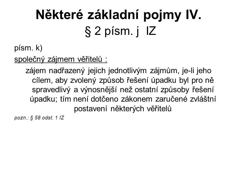 Některé základní pojmy IV.§ 2 písm. j IZ písm.