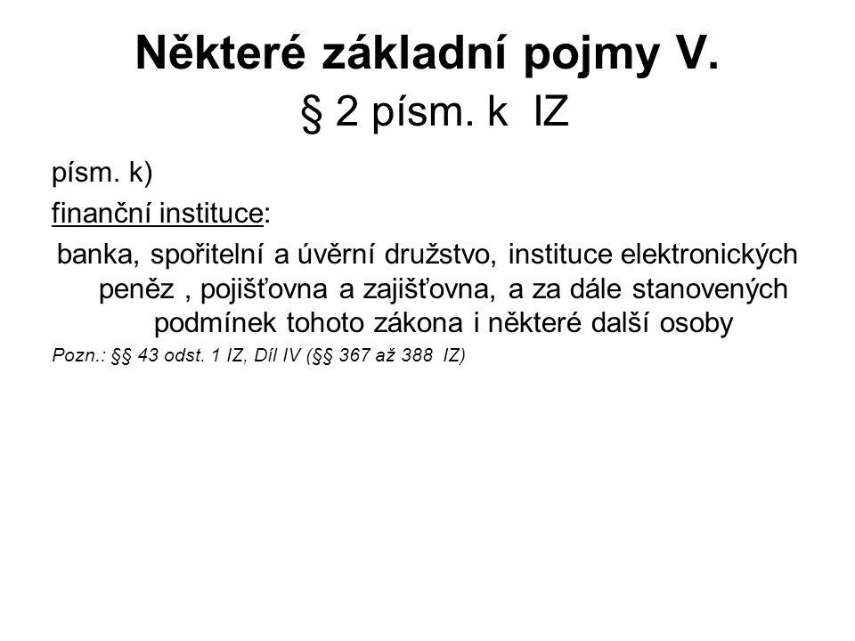 Některé základní pojmy V.§ 2 písm. k IZ písm.