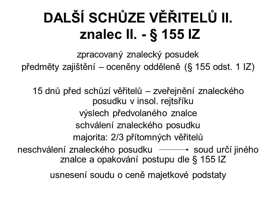 DALŠÍ SCHŮZE VĚŘITELŮ II.znalec II.