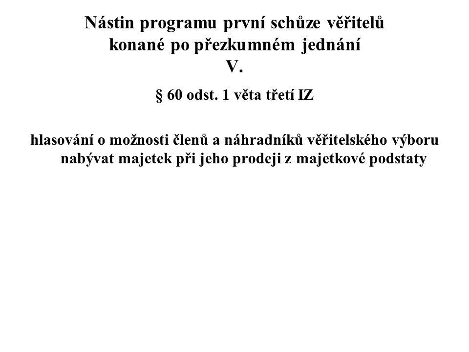 Nástin programu první schůze věřitelů konané po přezkumném jednání V.