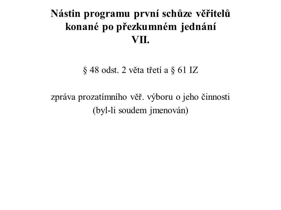 Nástin programu první schůze věřitelů konané po přezkumném jednání VII.